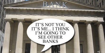 I'm going to see other Banks